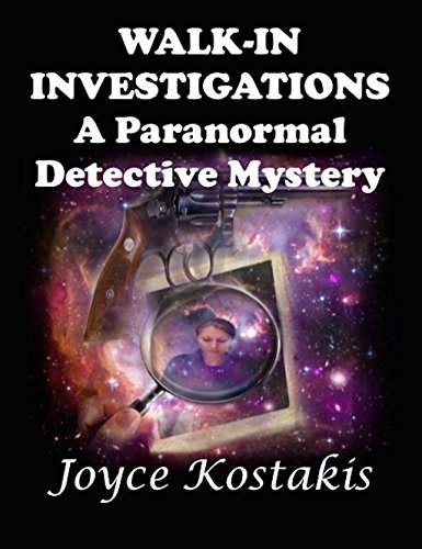 Walk-In Investigation: A Paranormal Detective Mystery