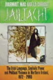 img - for Jailtacht: The Irish Language, Symbolic Power and Political Violence in Northern Ireland, 1972-2008 by Diarmait Mac Giolla Chr  ost (2012-07-31) book / textbook / text book