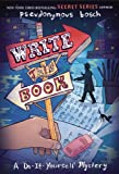 Write This Book: A Do-It-Yourself Mystery (The Secret Series)