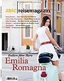 ADAC Reisemagazin Emilia Romagna: Italien fürs Herz
