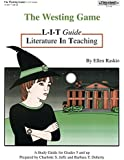 The Westing Game: Literature In Teaching (L-I-T) Guide, Grades 5 & Up