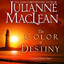 The Color of Destiny: The Color of Heaven Series, Volume 2 Audiobook by Julianne MacLean Narrated by Julia Motyka, Jennifer O'Donnell, Paul L. Coffey