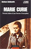 Marie Curie : Portrait intime d'une femme d'exception