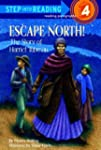 Escape North! The Story of Harriet Tu...