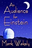 Image of An Audience for Einstein (2006 EPPIE Award Winner)