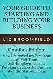 img - for Your Guide to Starting and Building your Business: Omnibus edition How I Survived my First Year of Full-Time Self-Employment and Running a Successful Business after the Start-up Phase book / textbook / text book