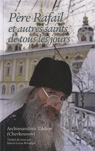 Père Rafaïl et autres saints de tous les jours