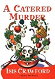 A Catered Murder (Mystery with Recipes,