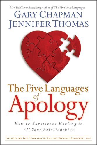 The Five Languages of Apology: How to Experience Healing in All Your Relationships, Gary Chapman, Jennifer Thomas