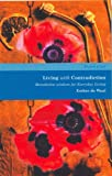 Living with Contradiction: Benedictine Wisdom for Everyday Living (Rhythm of Life): Benedictine Wisdom for Everyday Living (Rhythm of Life) (1853115452) by Esther De Waal