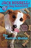The Phantom Mudder (Jack Russell: Dog Detective)