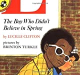 The Boy Who Didnt Believe in Spring (Picture Puffins) by Clifton, Lucille (1992) Paperback