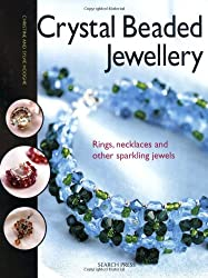 Crystal Beaded Jewellery: Rings, Necklaces and Other Sparkling Jewels