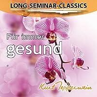 Für immer gesund (Long-Seminar-Classics) Hörbuch