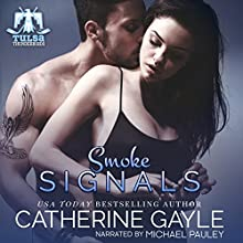 Smoke Signals: Tulsa Thunderbirds, Book 2 Audiobook by Catherine Gayle Narrated by Michael Pauley