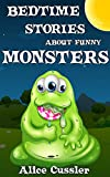 Bedtime Stories About Funny Monsters: Short Stories Picture Book: Monsters for Kids (Funny Monster Bedtime Stories Collection for Children Ages 4-8 Book 1)