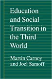 Education and Social Transition in the Third World (0691023115) by Carnoy, Martin