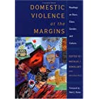 Domestic Violence At The Margins: Readings On Race, Class, Gender, And Culture