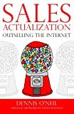 img - for Sales Actualization - Outselling The Internet book / textbook / text book