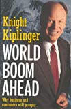 img - for World Boom Ahead : Why Business and Consumers Will Prosper book / textbook / text book