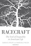 img - for Racecraft: The Soul of Inequality in American Life book / textbook / text book