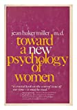 img - for Toward a New Psychology of Women / Jean Baker Miller book / textbook / text book