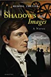 Shadows and Images: A Novel