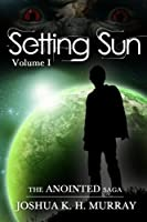 Setting Sun Vol I [Complete] (Anointed)