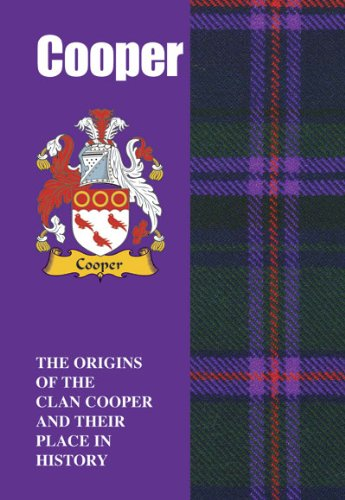 Cooper: The Origins of the Clan Cooper and Their Place in History