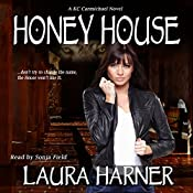 Honey House: KC Carmichael, Book 1 | [Laura Harner]
