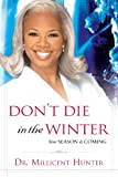 img - for Don't Die in the Winter: Your Season is Coming book / textbook / text book