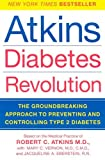 Atkins Diabetes Revolution: The Groundbreaking Approach to Preventing and Controlling Type 2 Diabetes (0060798475) by Atkins, Robert C.