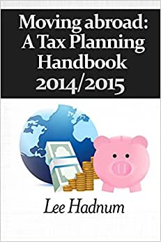 Moving Abroad: A Tax Planning Handbook 2014/2015