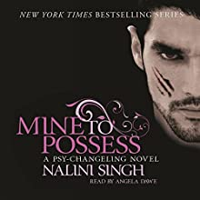 Mine to Possess: Psy-Changeling, Book 4 Audiobook by Nalini Singh Narrated by Angela Dawe
