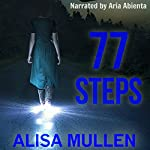 77 Steps: A Sunday Hill Story, Book 1 | Alisa Mullen