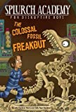 The Colossal Fossil Freakout #3 (Splurch Academy) (0448453614) by Berry, Julie Gardner