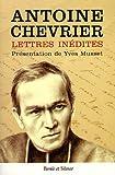 echange, troc Antoine Chevrier, Yves Musset - Le Père Chevrier : Fondateur du Prado à travers sa correspondance