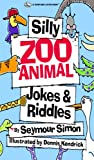 img - for SILLY ZOO ANIMAL JOKES AND RIDDLES (Silly Animal Jokes & Riddles) book / textbook / text book