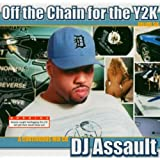 Off the Chain for the Y2Kby DJ Assault