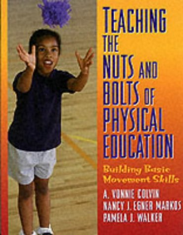 Teaching the Nuts and Bolts of Physical Education: Building Basic Movement Skills
