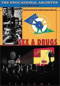 Sex & Drugs (The Educational Archives, Vol. 1)