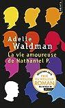 La Vie Amoureuse de Nathaniel P. par Waldman