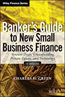 Banker's Guide to New Small Business Finance, + Website Front Cover