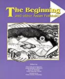 The beginning and other Asian folktales