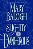 Slightly Dangerous (Balogh, Mary)