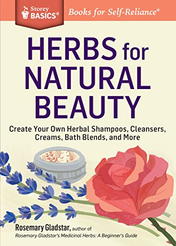 herbs-for-natural-beauty-create-your-own-herbal-shampoos-cleansers-creams-bath-blends-and-more-a-sto
