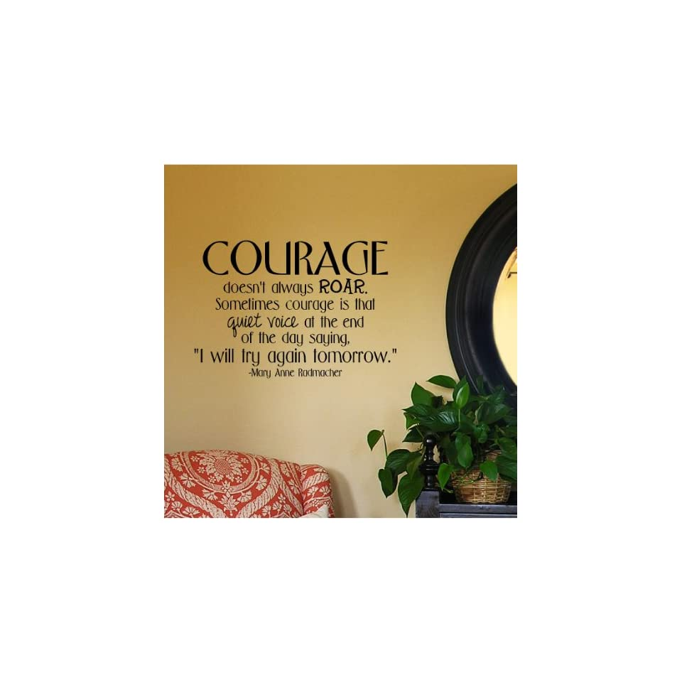 Courage Doesnt Always Roar. Sometimes Courage Is That Quiet Voice At The End Of The Day Saying I Will Try Again Tomorrow. wall saying vinyl lettering art decal quote sticker home decal (Black, 12.5x18)