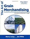 img - for The Art of Grain Merchandising: Silver Edition [Paperback] [2010] Pap/Cdr Ed. Sherry Lorton, Don White book / textbook / text book