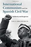 International Communism and the Spanish Civil War: Solidarity and Suspicion