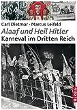 Alaaf und Heil Hitler: Karneval im Dritten Reich